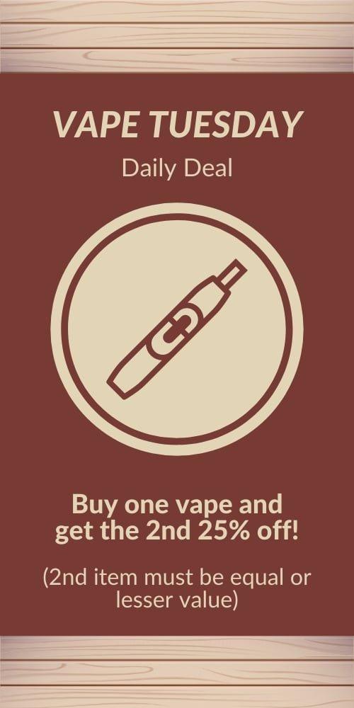 vape tuesday - buy 1 vape, get 2nd 25% off