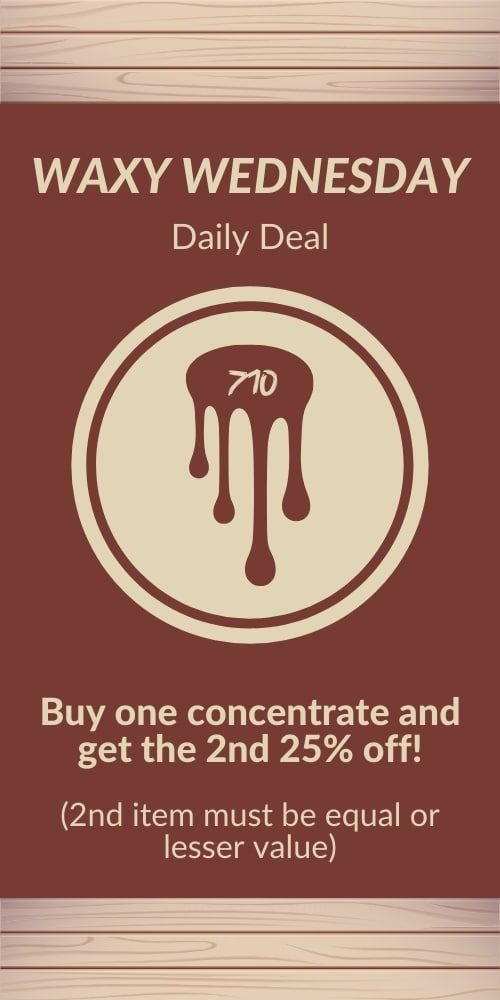 waxy wednesday - buy one concentrate, get 2nd 25% off