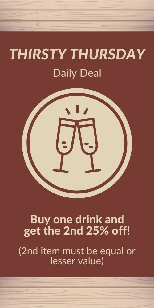 thirsty thursday - buy 1 drink, get 2nd 25% off