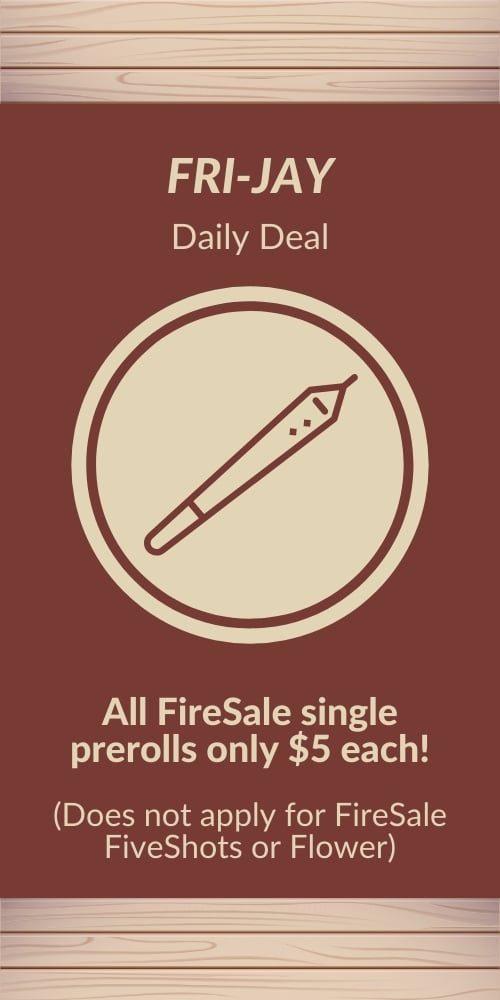 fri-jay - firesale prerolls are $5 each